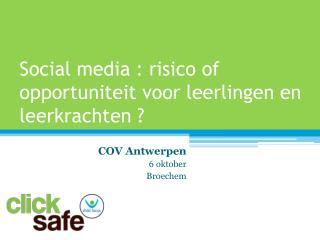 Social media : risico of opportuniteit voor leerlingen en leerkrachten ?