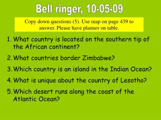 Copy down questions (5). Use map on page 439 to answer. Please have planner on table.