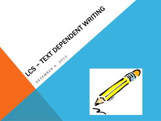 LCS ~ Text Dependent Writing