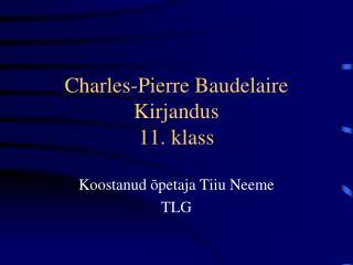 Charles-Pierre Baudelaire Kirjandus 11. klass