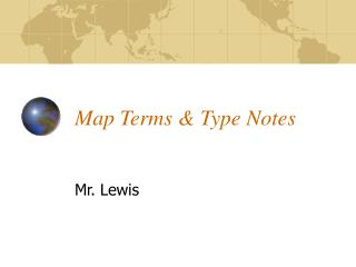 Map Terms & Type Notes