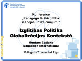 Guntars Catlaks Education International 2006.gada 7.decembrī Rīga