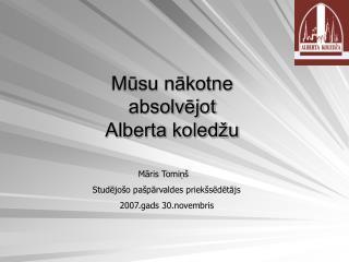 Mūsu nākotne absolvējot Alberta koledžu