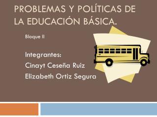 Problemas y políticas de la educación básica.