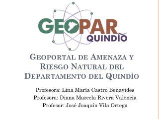 Geoportal  de Amenaza y Riesgo Natural  del Departamento del Quindío