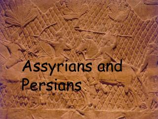 Assyrians and Persians