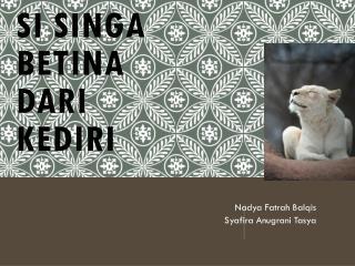 Si singa betina dari Kediri