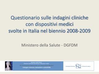 Questionario sulle indagini cliniche con dispositivi medici svolte in Italia nel biennio 2008-2009