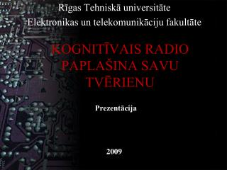 KOGNITĪVAIS RADIO  PAPLAŠINA SAVU TVĒRIENU