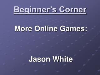 Beginner's Corner