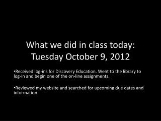 What we did in class today: Tuesday October 9, 2012