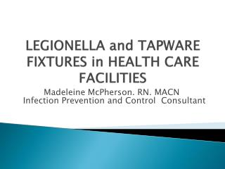 LEGIONELLA and  TAPWARE FIXTURES in HEALTH CARE FACILITIES
