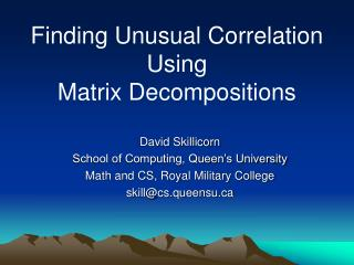 Finding Unusual Correlation Using Matrix Decompositions