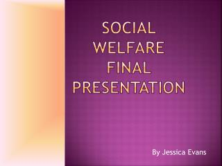 Social Welfare Final Presentation