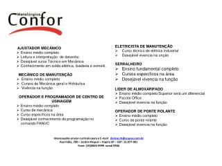 Interessados enviar currículo para o E-mail:   denise.rh@scapex.br