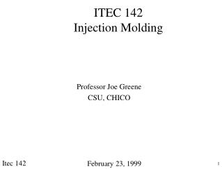 ITEC 142 Injection Molding