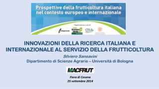 INNOVAZIONI DELLA RICERCA ITALIANA E INTERNAZIONALE AL SERVIZIO DELLA FRUTTICOLTURA