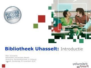 Bibliotheek Uhasselt :  Introductie