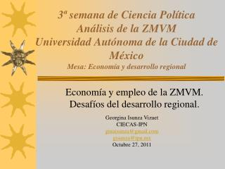 Econom�a y empleo de la ZMVM. Desaf�os del desarrollo regional.