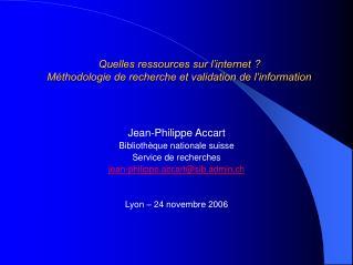 Quelles ressources sur l'internet?  Méthodologie de recherche et validation de l'information