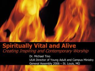 Spiritually Vital and Alive Creating Inspiring and Contemporary Worship