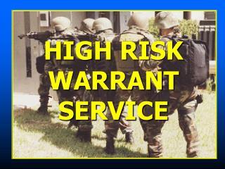 HIGH RISK WARRANT SERVICE