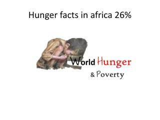 Hunger facts in  africa  26%
