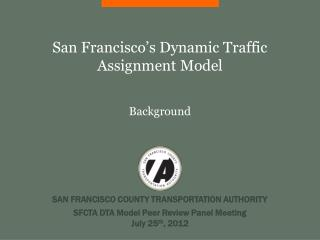 San Francisco's Dynamic Traffic Assignment Model