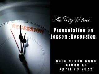 Presentation on Lesson :Recession