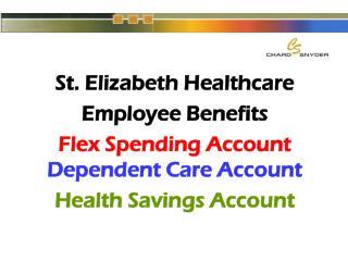 St. Elizabeth Healthcare Employee Benefits Flex Spending Account Dependent Care Account