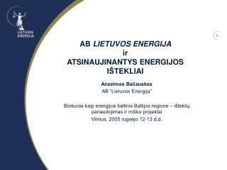 AB  LIETUVOS ENERG IJA  ir  ATSINAUJINANTYS ENERGIJOS I Š TEKLIAI