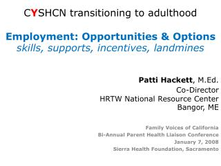 Patti Hackett , M.Ed. Co-Director HRTW National Resource Center Bangor, ME