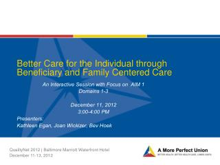 Better Care for the Individual through Beneficiary and Family Centered Care