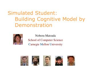 Simulated Student:     Building Cognitive Model by     Demonstration