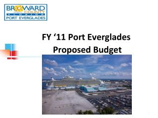 FY '11 Port Everglades  Proposed Budget