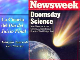 La Ciencia del  Día del Juicio Final Gonzalo Tancredi Fac. Ciencias