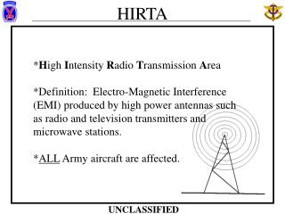High Intensity Radio Transmission Area  Definition:  Electro-Magnetic Interference EMI produced by high power antennas s