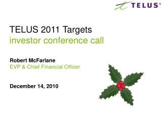 Robert McFarlane EVP & Chief Financial Officer December 14, 2010