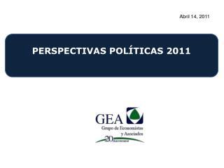 PERSPECTIVAS POLÍTICAS 2011