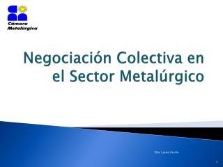 Negociación Colectiva en el Sector Metalúrgico
