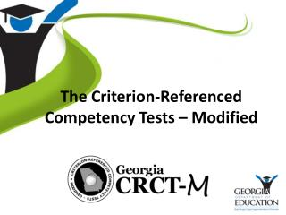 The Criterion-Referenced Competency Tests � Modified