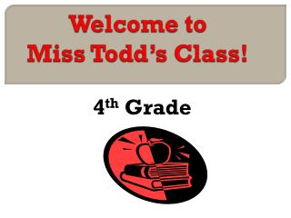 Welcome to  Miss Todd's Class!