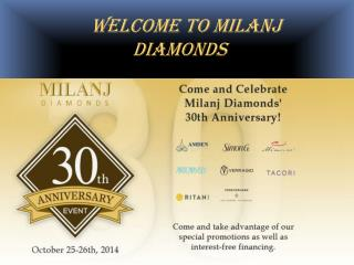 Welcome To The Milanj Diamonds in Prussia USA