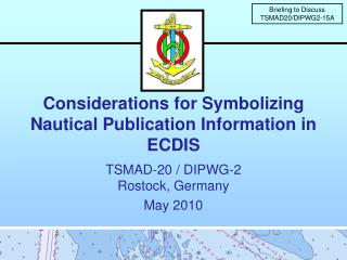 Considerations for Symbolizing Nautical Publication Information in ECDIS