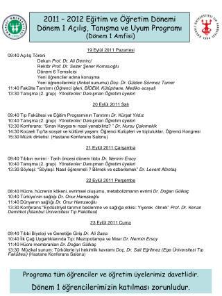 2011 – 2012 Eğitim ve Öğretim Dönemi Dönem 1 Açılış, Tanışma ve Uyum Programı  (Dönem 1 Amfisi)