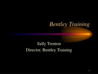 Bentley Training