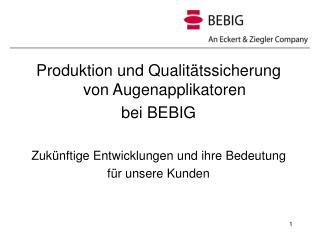Produktion und Qualitätssicherung von Augenapplikatoren bei BEBIG