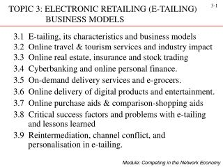 TOPIC 3:  ELECTRONIC RETAILING (E-TAILING)                   BUSINESS MODELS