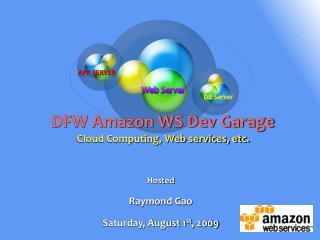 DFW Amazon WS Dev Garage Cloud Computing, Web services, etc.
