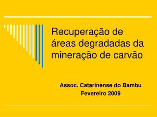 Recuperação de áreas degradadas da mineração de carvão